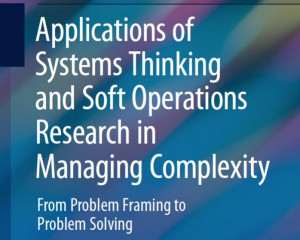 Applications of Systems Thinking and Soft Operations Research in Managing Complexity  From Problem Framing to Problem So