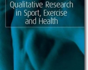 Qualitative Research in Sport, Exercise and Health