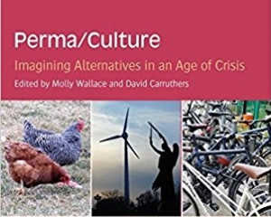 Perma/Culture: Imagining Alternatives in an Age of Crisis