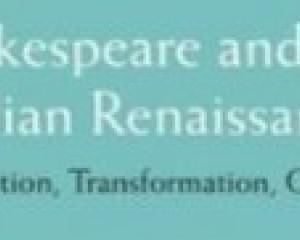 _Shakespeare and the Italian Renaissance: Appropriation, Transformation, Opposition_, ed. M. Marrapodi, Ashgate, 291-304