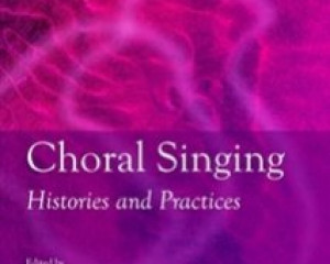 Choral Singingen: Histories and Practices