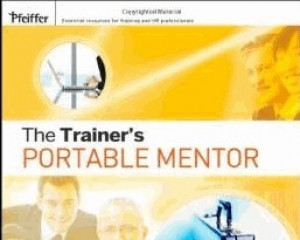 The Trainer's Portable Mentor (Essential Tools Resource)