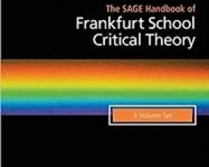 SAGE Handbook of Frankfurt School Critical Theory