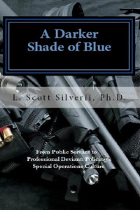 A Darker Shade of Blue: From Public Servant to Professional Deviant