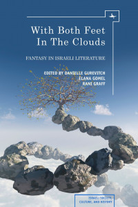 With Both Feet in The Clouds: Fantasy in Israeli Literature