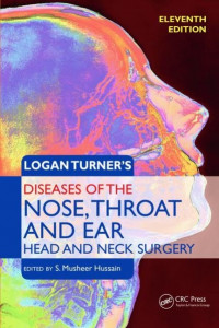 LOGAN TURNER'S Diseases of the Nose Throat & Ear Head & Neck Surgery