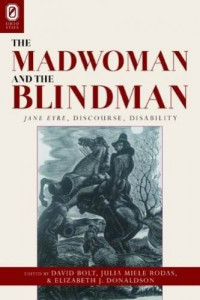 The Madwoman and the Blindman: Jane Eyre, Discourse, Disability.
