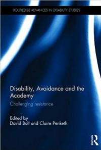 Disability, Avoidance and the Academy: Challenging Resistance