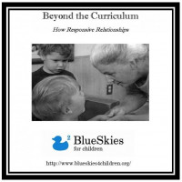 Beyond the Curriculum: Responsive Relationships