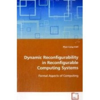 Dynamic Reconfigurability in Reconfigurable Computing Systems: Formal Aspects of Computing