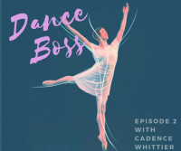 Dance Boss Interview with Cadence Whittier