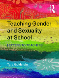 Teaching Gender and Sexuality at School: Letters to Teachers